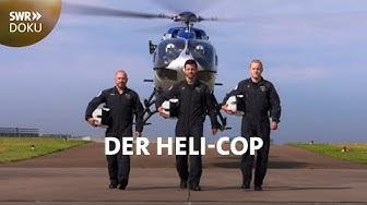 Der Heli-Cop - Auf Streife im Polizeihubschrauber | SWR Doku