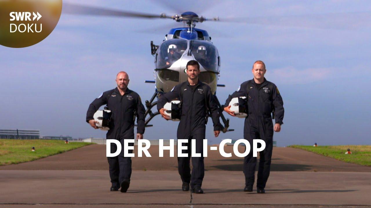 Download Der Heli-Cop - Auf Streife im Polizeihubschrauber   SWR Doku