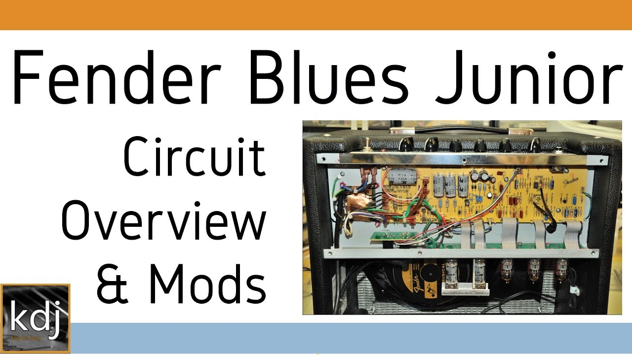 Fender Blues Junior - Circuit Overview & Mods on