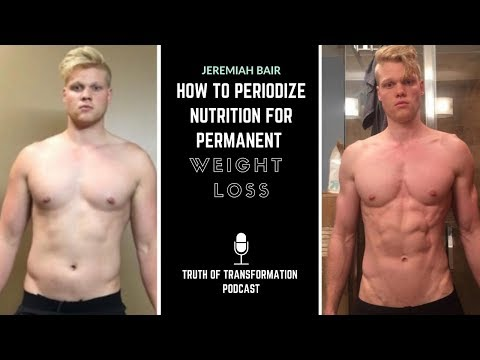 EP39: Jeremiah Bair on How To Periodize Nutrition for Permanent Weight Loss