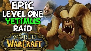 World Of Warcraft Epic Naked Level 1 Raid On Yetimus The Yeti Lord
