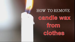 How to remove candle wax from clothes by useful tips & tricks from home.