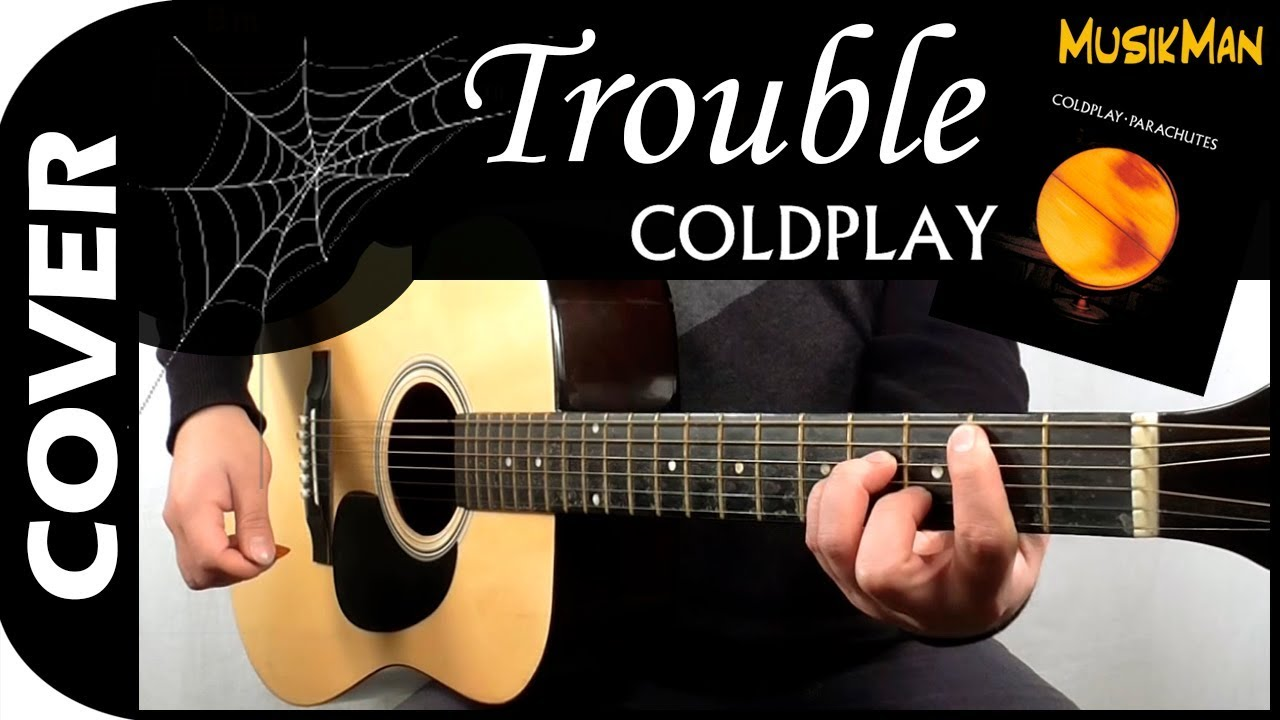 Trouble Coldplay Cover 138 Chords Chordify