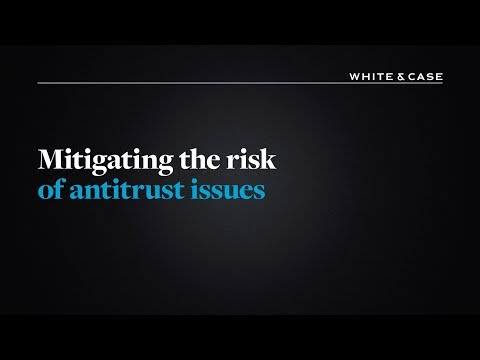 Mitigating the risk of antitrust issues | White & Case LLP