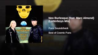 Neo Burlesque (feat. Marc Almond) (Lotterboys Mix)