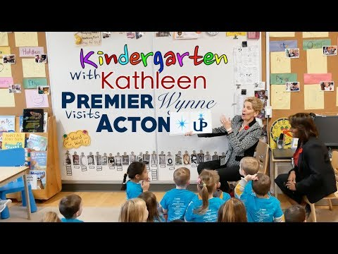 Kindergarten with Kathleen- Premier Wynne Visits Acton's MSB