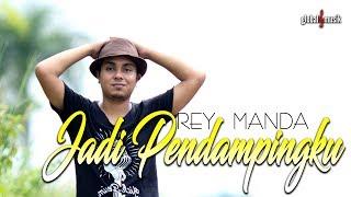 Rey Manda - Jadi Pendampingku (Official Music Video)