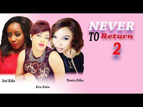 Never 2 Return 2   - Latest Nigerian Nollywood Movie