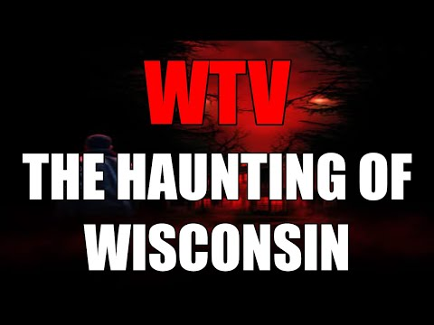 What You Need To Know About The HAUNTING Of WISCONSIN