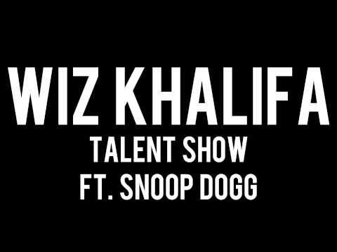 Wiz Khalifa - Talent Show (ft. Snoop Dogg)