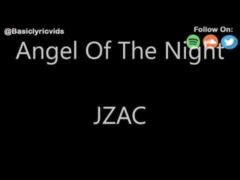 JZAC - Angel Of The Night (Lyrics)