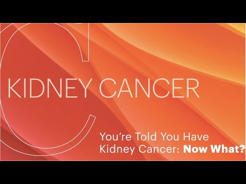 You're Told You Have Kidney Cancer: Now What?
