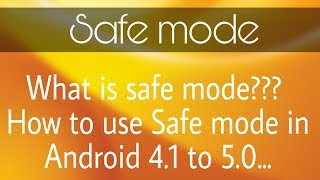 What is safe mode | How to use safe mode in android 4.1 to 5.0 by Os Tips And tricks