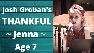 Jenna age 7 sings Thankful by Josh Groban