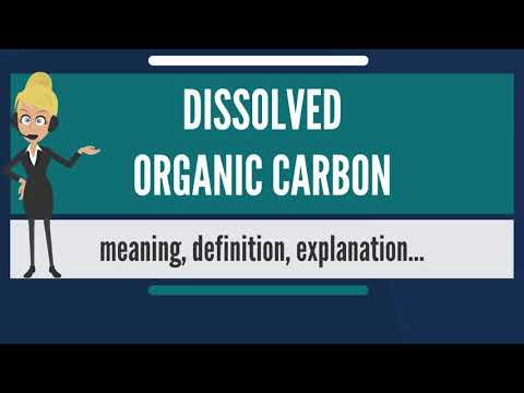What is DISSOLVED ORGANIC CARBON? What does DISSOLVED ORGANIC CARBON mean?