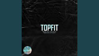 TOPFIT (feat. Big Pat, Tom Hengst, Rapkreation, Booz)
