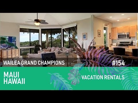 Maui Luxury Vacations in Wailea at The Grand Champions