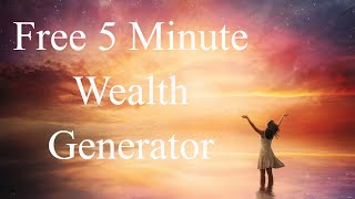 🎧 5 Minute Wealth Generator | FREE Mp3 Download | Thank you for 60k+ Subscribers