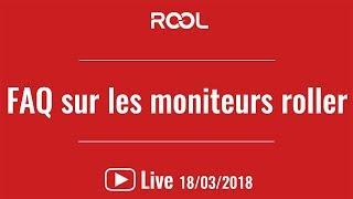 LIVE ROOL - FAQ sur les moniteurs de roller