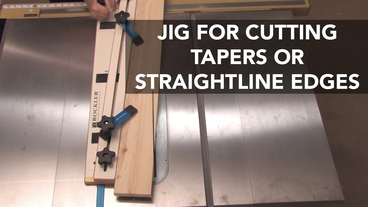 Table Saw Jig For Cutting Straightline Edges Or Tapers Youtube