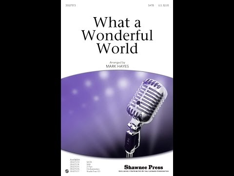 What a Wonderful World - Arranged by Mark Hayes