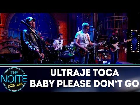 Ultraje a Rigor toca Baby Please Don't Go | The Noite (28/08/18)