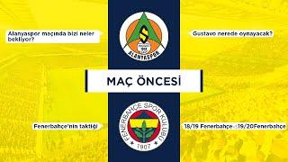 MAÇ ÖNCESİ: 4.hafta Alanyaspor (Rakip oyun planı? Gustavo nerede oynayacak? Fenerbahçe'nin değişimi)