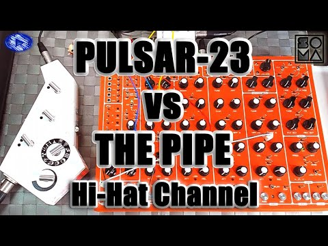 When PULSAR-23 meets THE PIPE - Demo with HI-HAT channel (No talking)