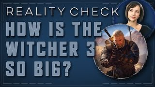 How Is The Witcher 3 So Huge? - Reality Check