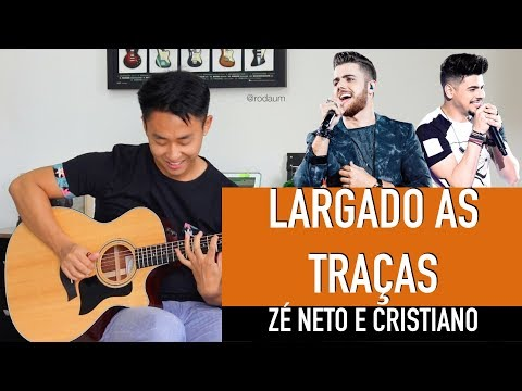 Zé Neto e Cristiano LARGADO ÀS TRAÇAS - Cover Violão Rodrigo Yukio