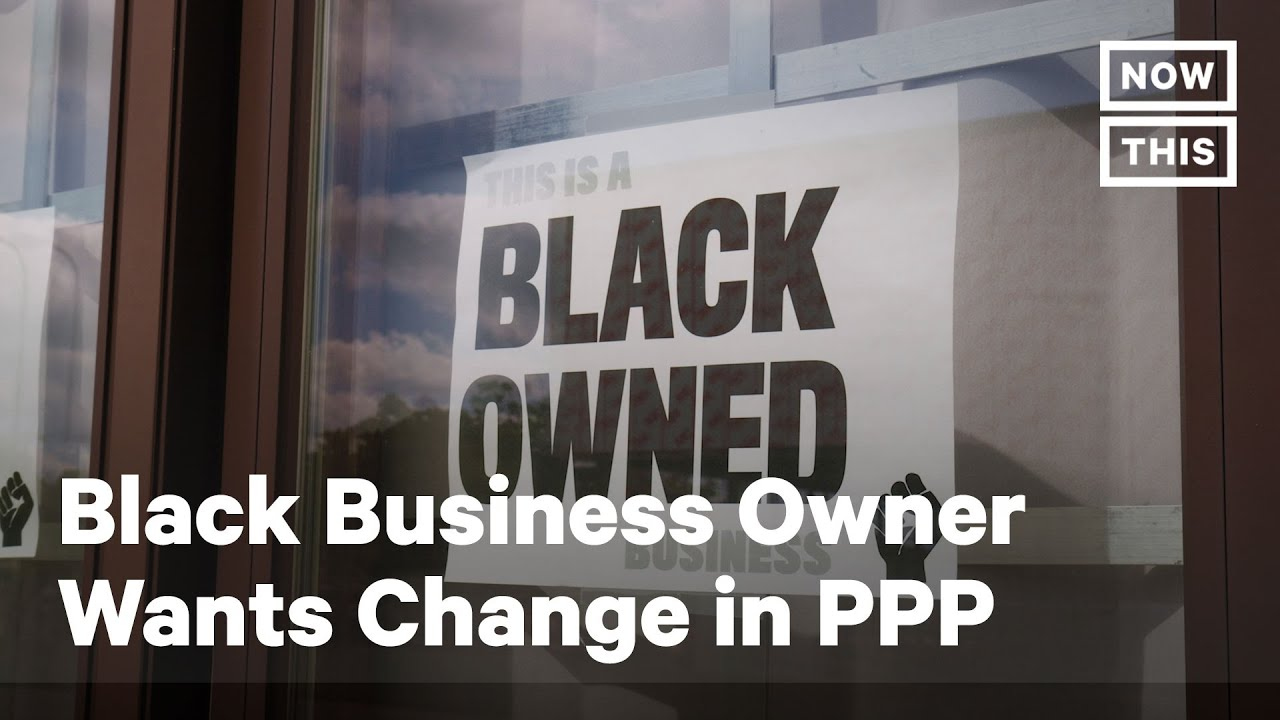 Black Business Owner Calls for Change to Paycheck Protection Program | NowThis