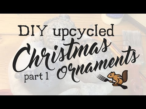 Naturally MandaRee: Part 1—DIY Upcycled Christmas Ornaments