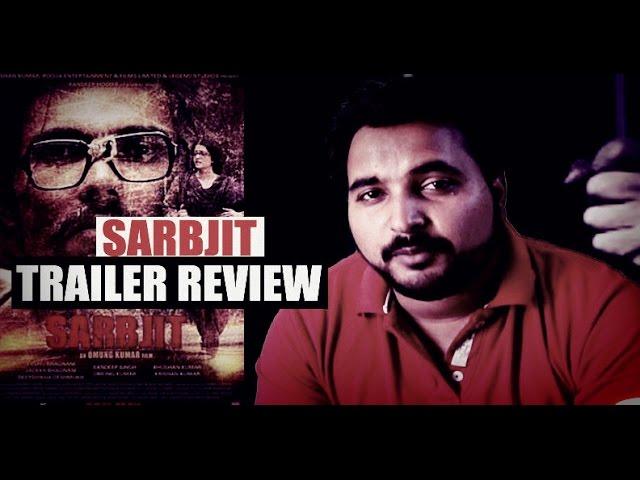 SARBJIT Theatrical Trailer Review  | Aishwarya Rai Bachchan, Randeep Hooda, Omung Kumar