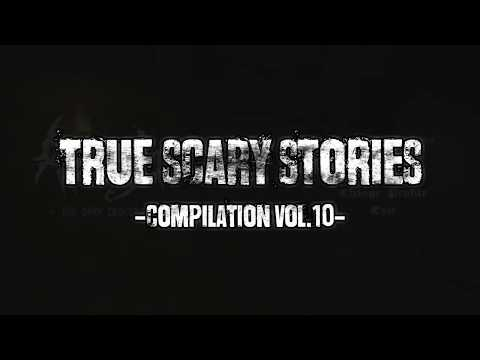 14 TRUE SCARY STORIES [Compilation Vol.10]