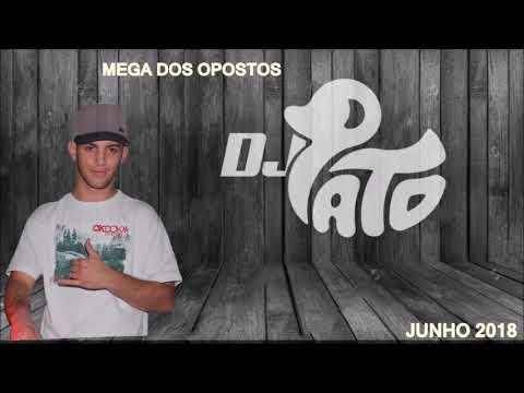 MEGA DOS OPOSTOS JUNHO 2018 (DJPATO)