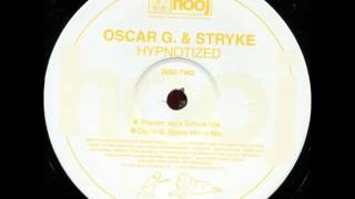 Oscar G. & Stryke - Hypnotized (Oscar G. Space Miami Mix)
