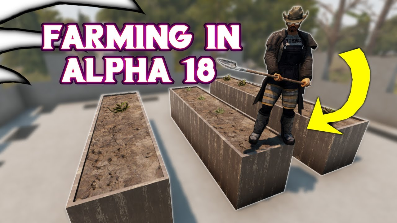 7 Days To Die Farming Plots Alpha 18 Youtube