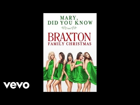The Braxtons  Mary, Did You Know? Audio