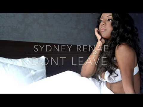 Sydney Renae - Don't Leave (Lyrics)
