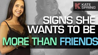 Signs She Wants To Be More Than Friends