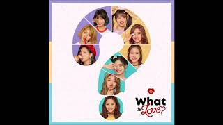 【mp3audio】twice 트와이스 – what is love?