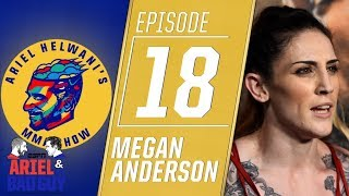 Megan Anderson on her return to the Octagon: 'I was just ready to fight' | Ariel Helwani's MMA Show
