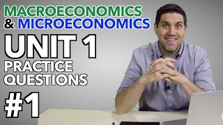 Macro and Micro Unit 1- Practice Questions #1