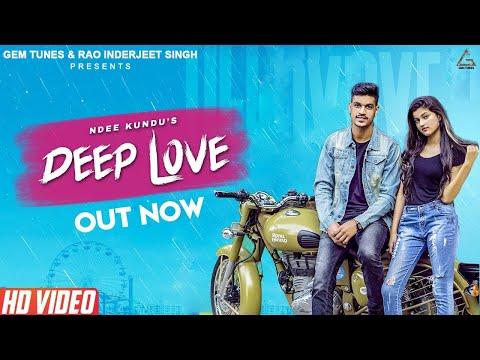 DEEP LOVE (OFFICIAL VIDEO) | NDEE KUNDU | HANJI NAWAB | NEW LATEST HARYANVI SONG 2018