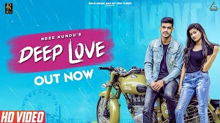 DEEP LOVE (OFFICIAL VIDEO) | NDEE KUNDU | HANJI NAWAB | NEW LATEST HARYANVI SONG 2018