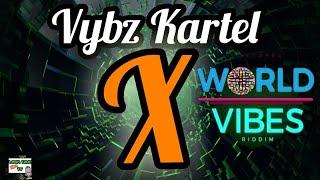 Vybz Kartel - X (All Your Exes) Jan 2018 World Vibes Riddim