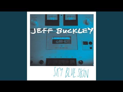 Hear Jeff Buckley's Aching Rarity 'Sky Blue Skin'