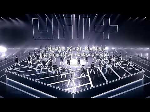 [INSTRUMENTAL] THE UNIT - QUESTION WITH BACKING VOCALS (KARAOKE)