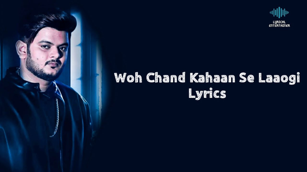 Woh Chand Kahaan Se Laogi Full Song With Lyrics Vishal Mishra | Manoj Muntashir