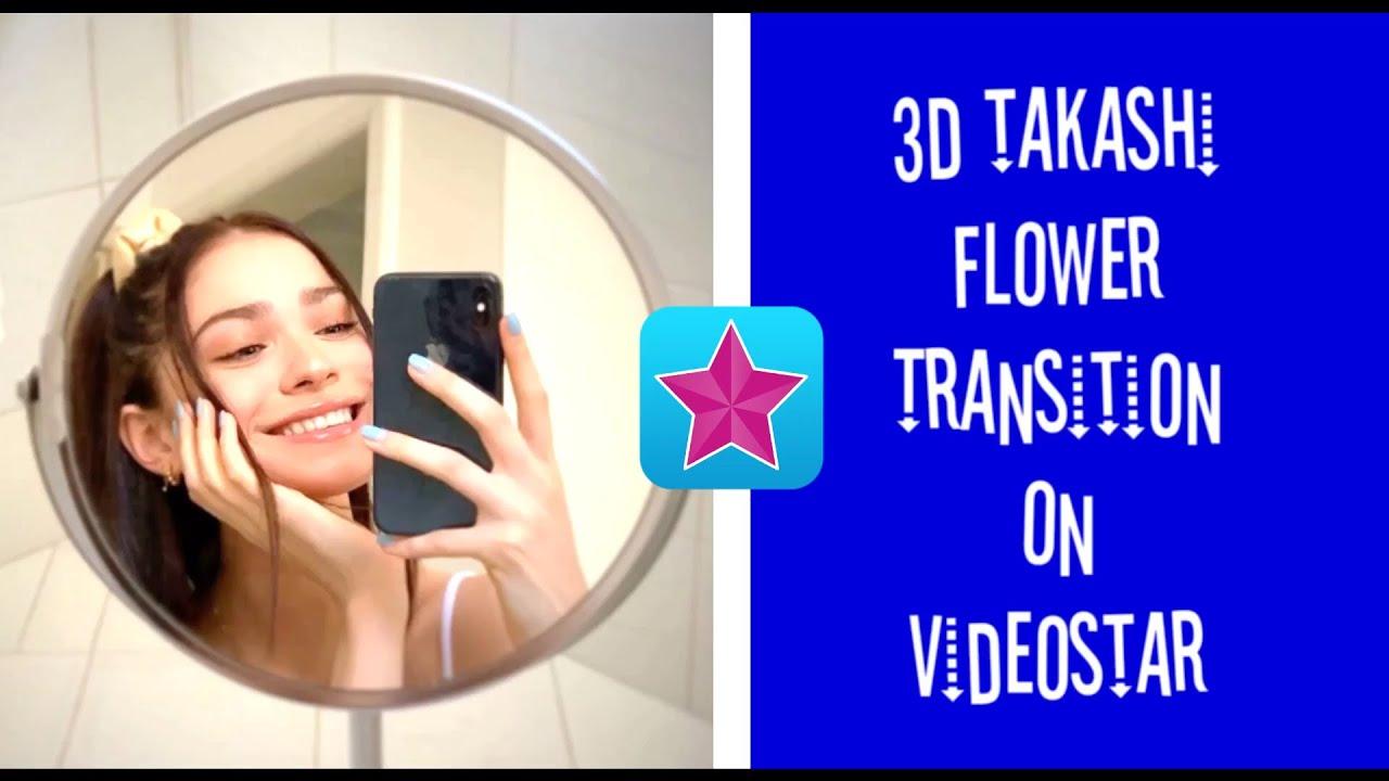 3D TAKASHI FLOWER TRANSITION ON VIDEOSTAR💗VIDEOSTAR TUTORIAL🥰